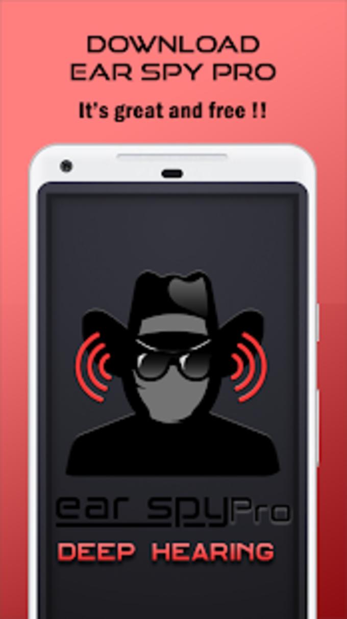 Ear Spy Pro  Deep Hearing