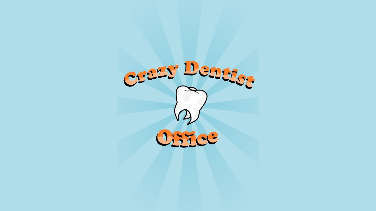 Crazy Dentist Office
