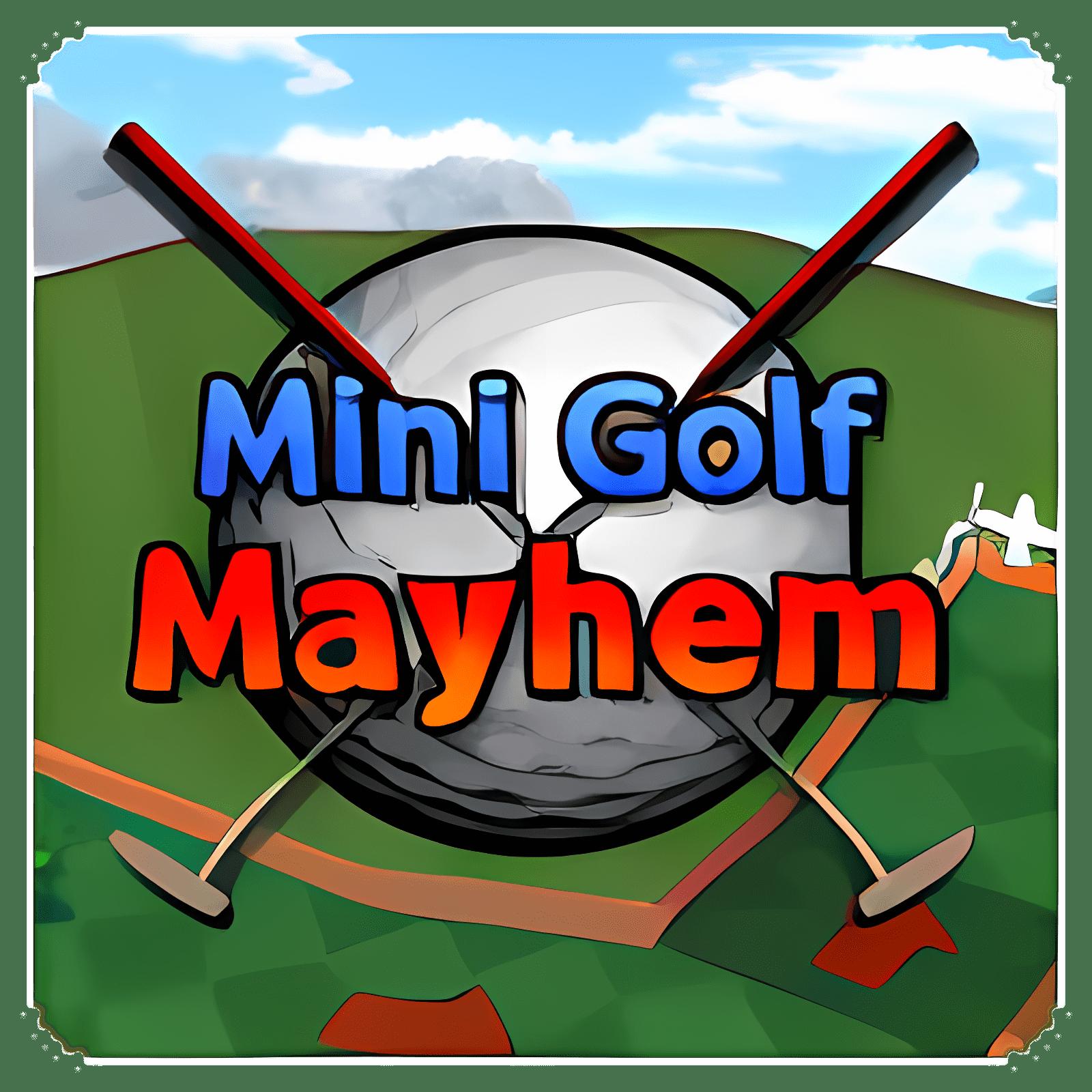 Mini Golf Mayhem