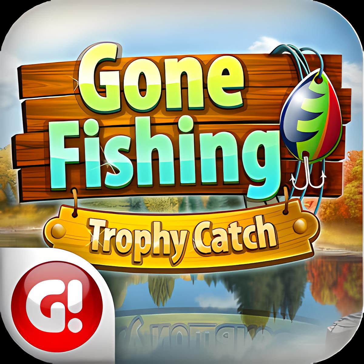 Gone Fishing: Trophy Catch