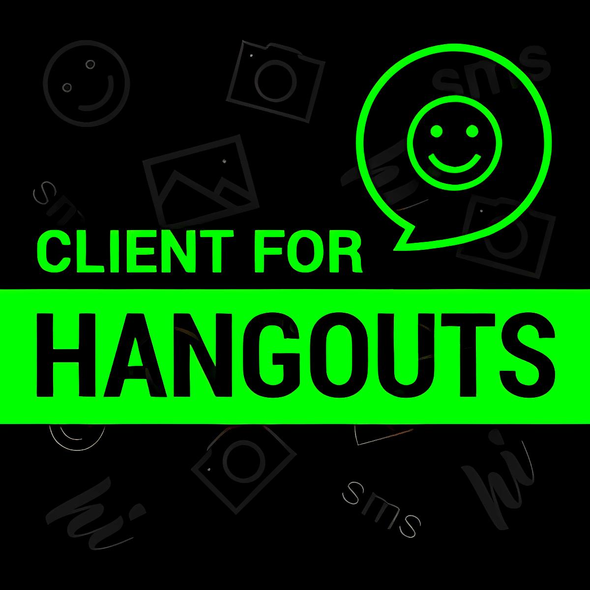 Client for Hangouts