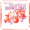 Get Your Island On Bowling