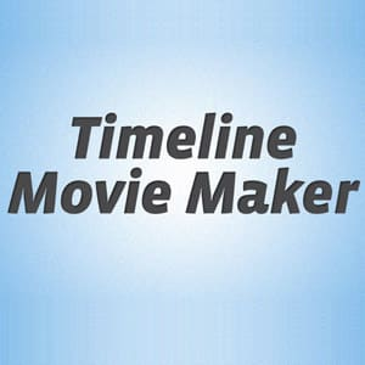 Timeline Movie Maker