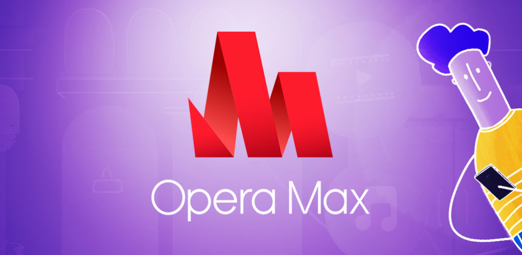 Opera Max for Android - Download