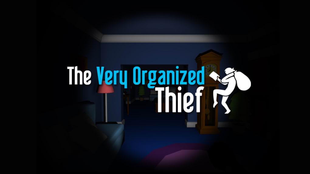the very organized thief apk