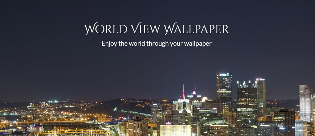 World View Wallpaper PROS