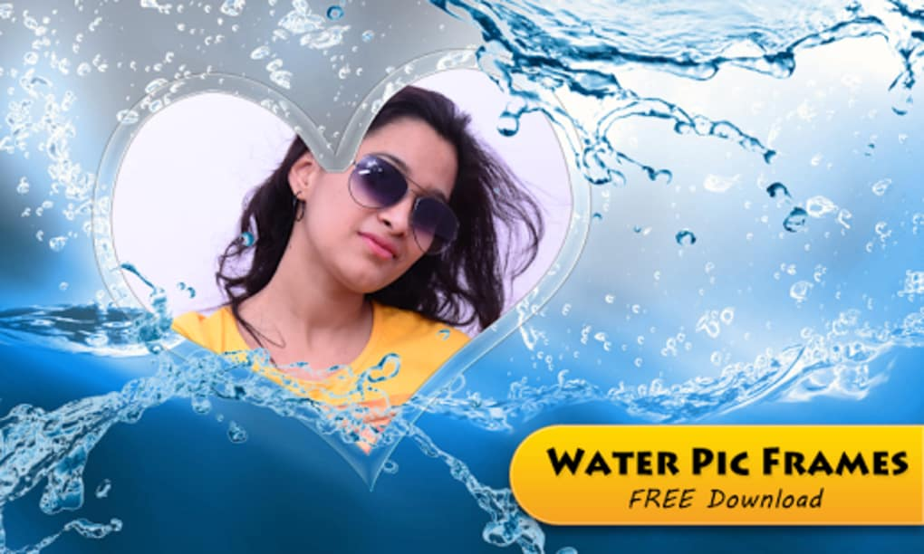 Water Pic Frames for Android - Download