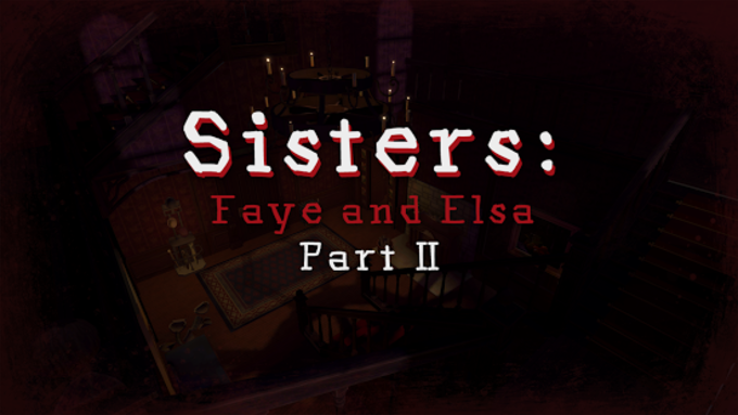 Sisters: Faye & Elsa Part II