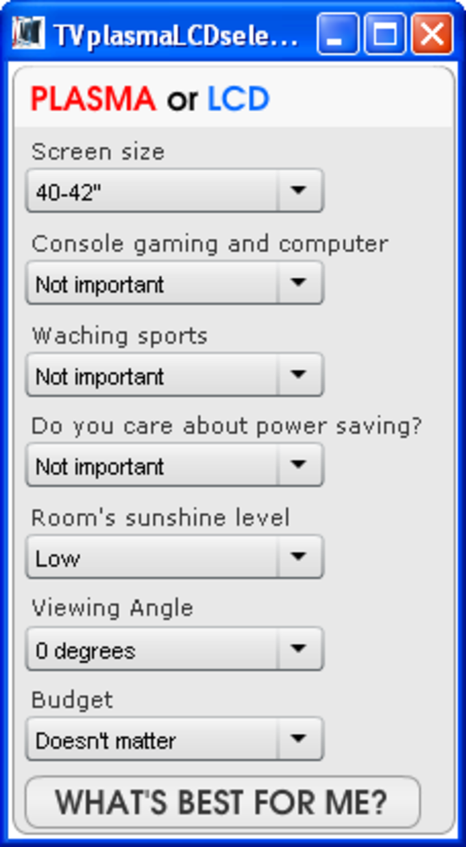 TV Plasma or LCD Selector