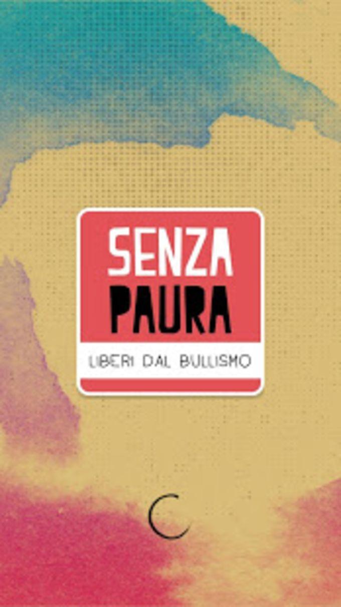 SENZA PAURA - LIBERI DAL BULLISMO