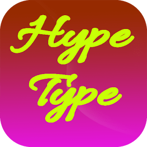 Hype Type App for android