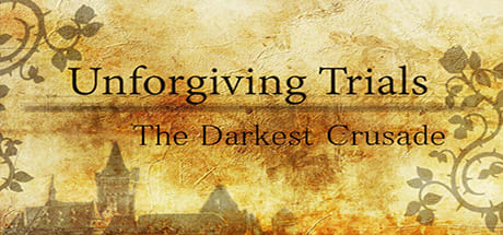 Unforgiving Trials: The Darkest Crusade 2016
