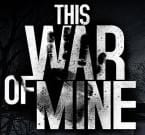 This War of Mine 1.0