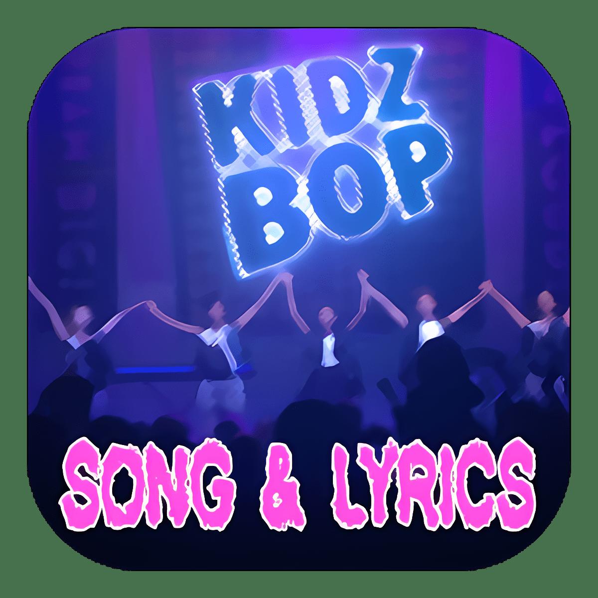 Kidz Bop Top Music and Lyrics