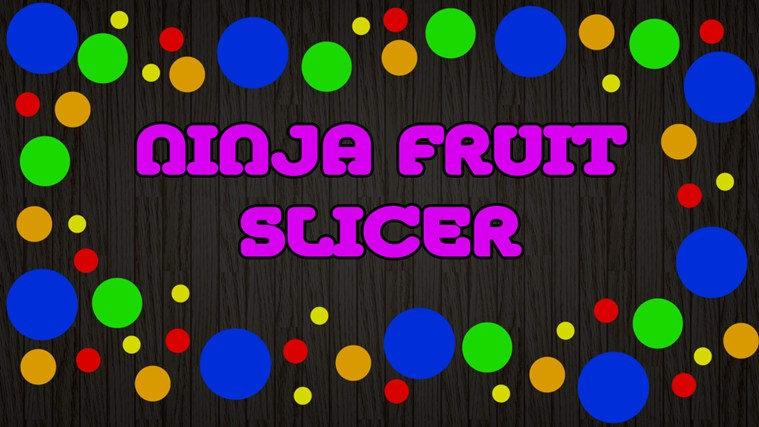 Ninja Fruit Slicer pour Windows 10