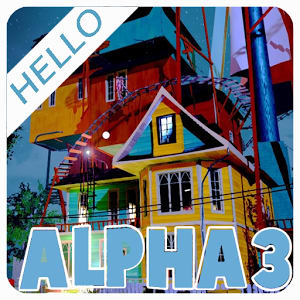 Tips of Hello Neighbor Alpha 3