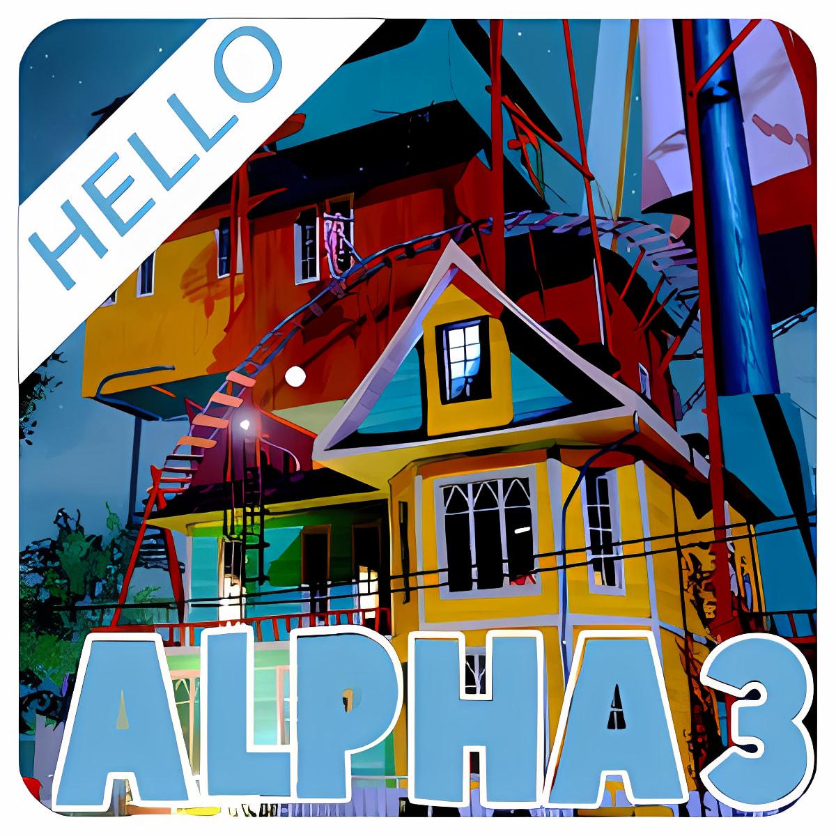 Tips of Hello Neighbor Alpha 3
