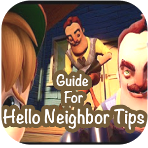Guide For Hello Neighbor 2017