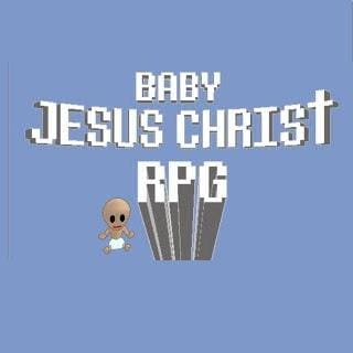 Baby Jesus Christ RPG final