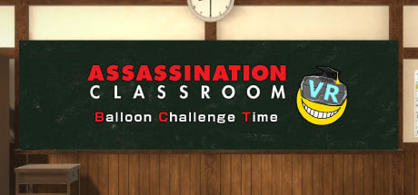 Assassination ClassroomVR Balloon Challenge Time