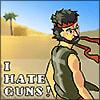 I Hate Guns!
