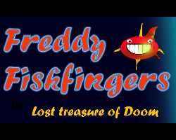 Freddy Fishfingers in the lost treasure of doom