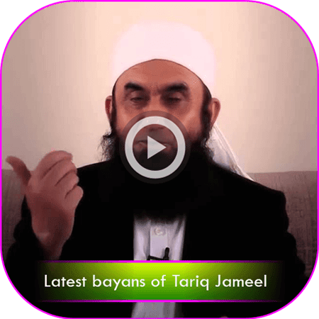 Latest Bayans Of Tariq Jameel