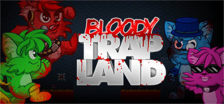 Bloody Trapland 2016