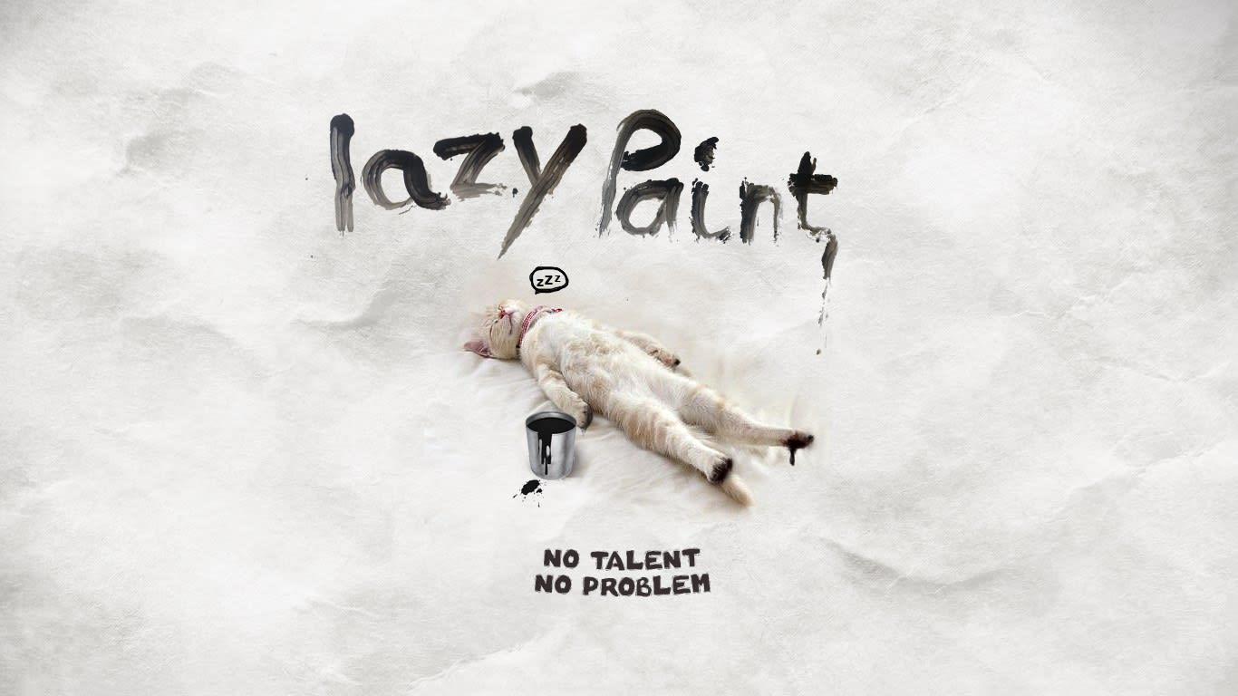 Lazy PaintNo Talent, No Problem