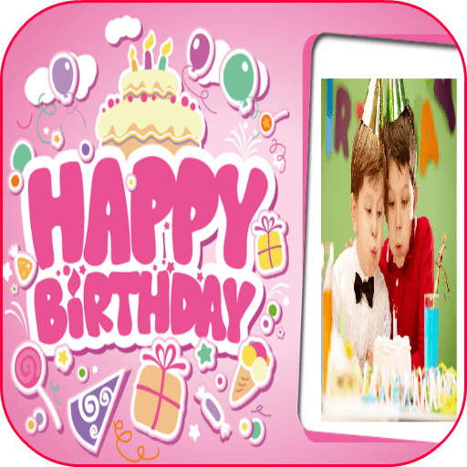 Birthday Frames & Birthday Video