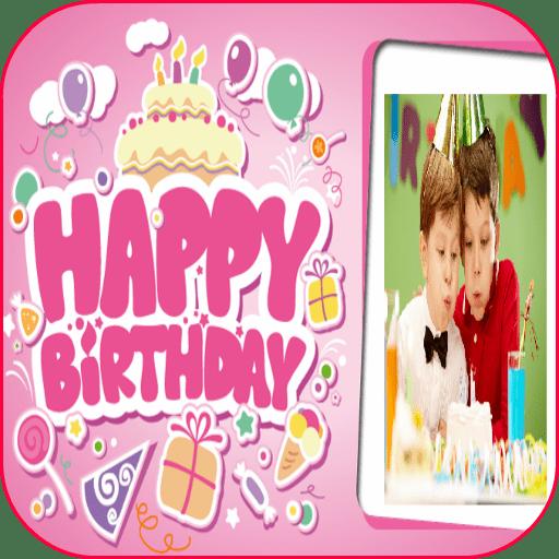 Birthday Frames & Birthday Video