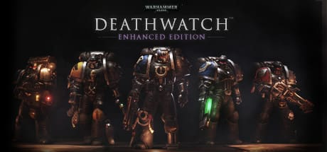 Warhammer 40,000: Deathwatch - Enhanced Edition