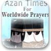 Azan Times for Worldwide Prayers