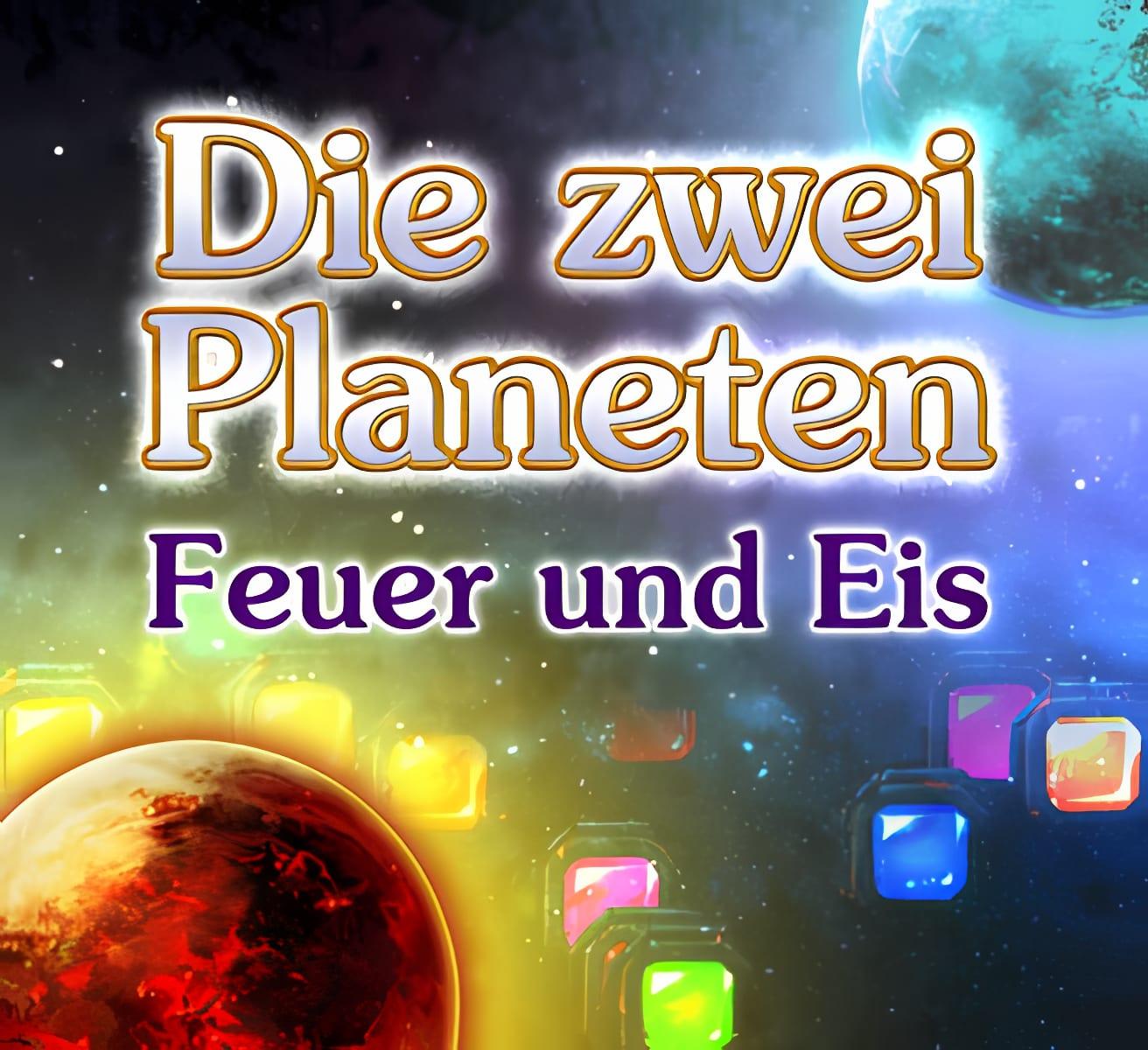 Die zwei Planeten: Feuer und Eis