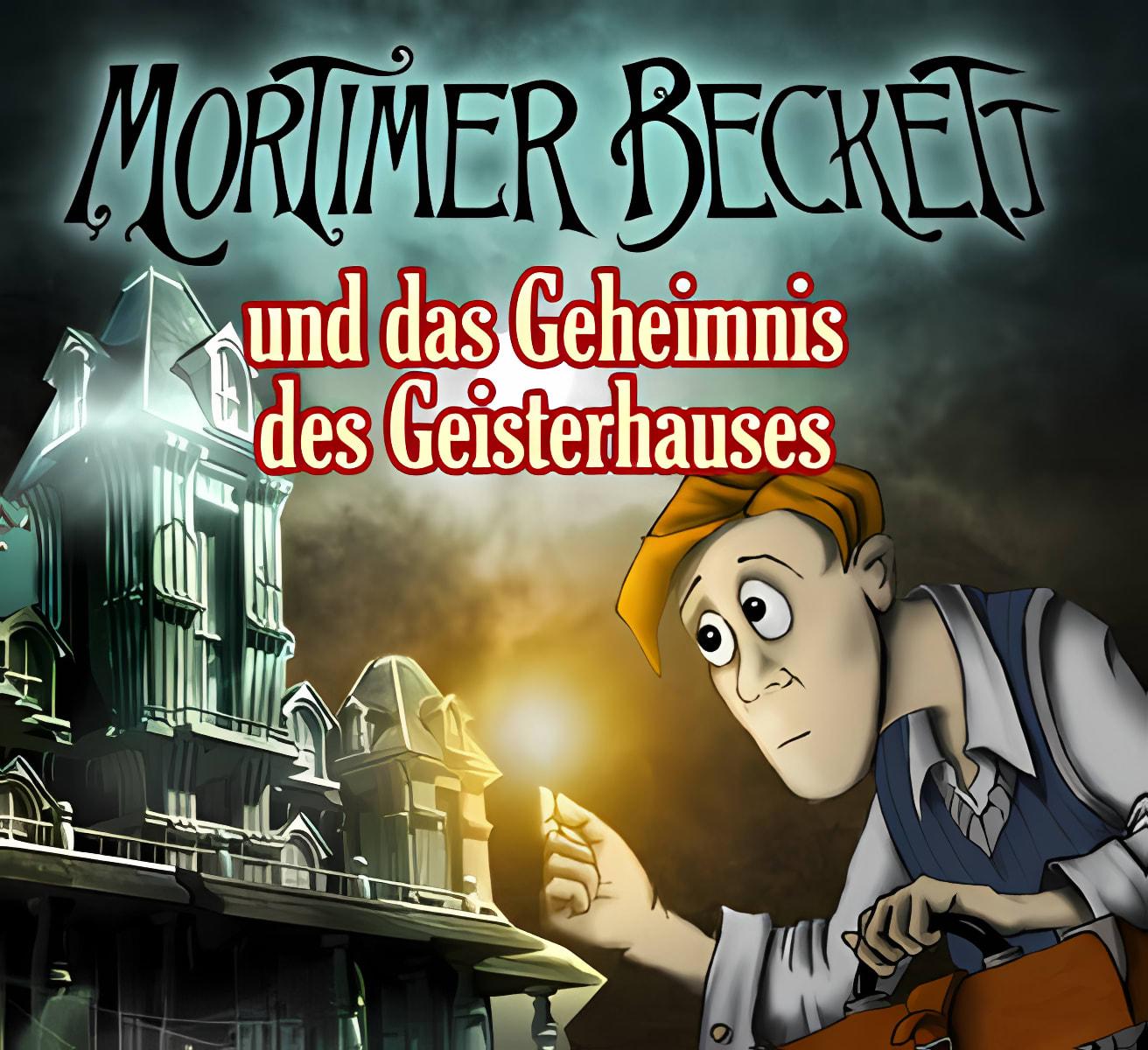 Mortimer Beckett und das Geheimnis des Geisterhauses