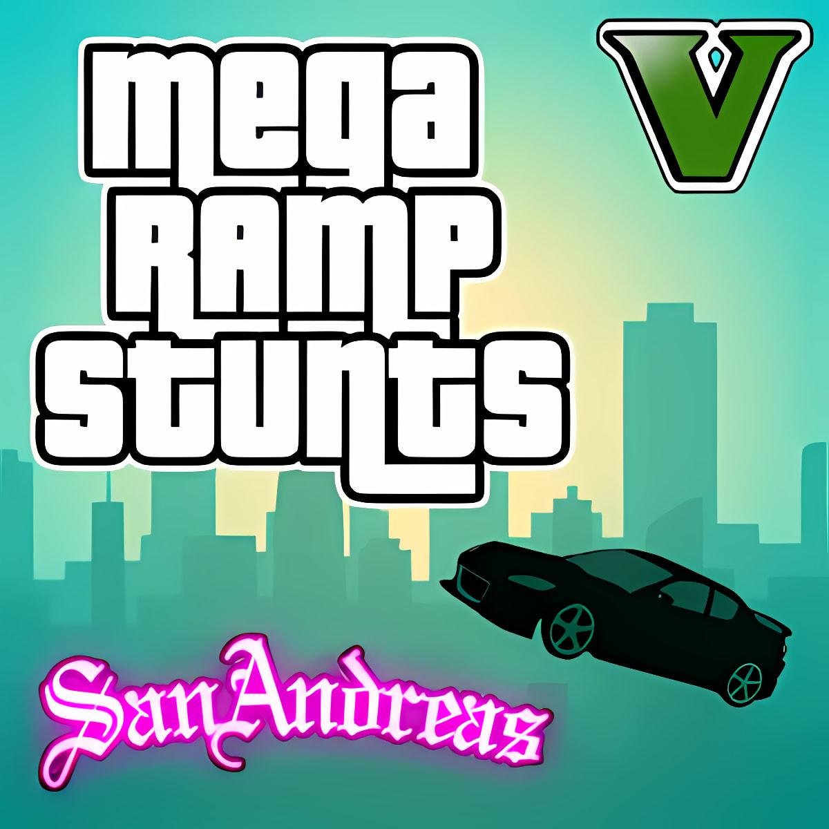Mega Ramp San Andreas Stunts 1.2