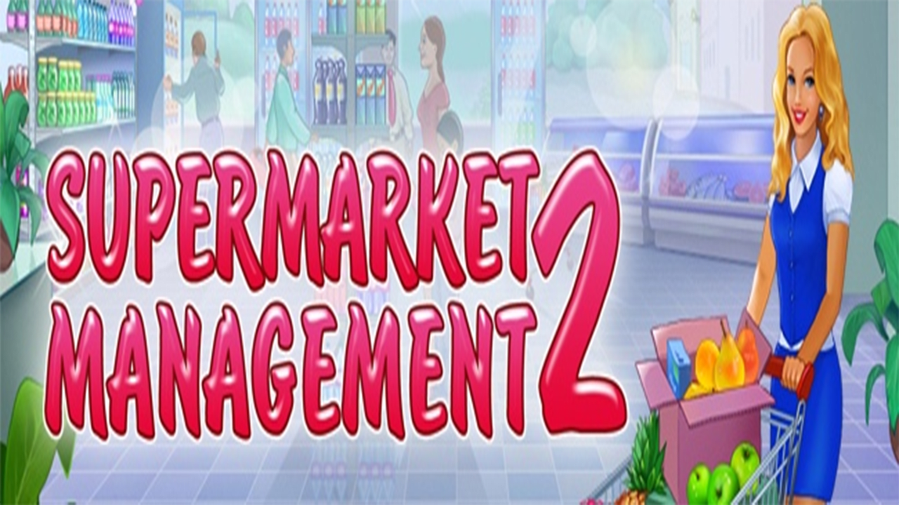 Supermarket Management 2 HD for Windows 10