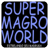 Super Magro World