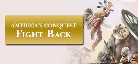 American Conquest - Fight Back