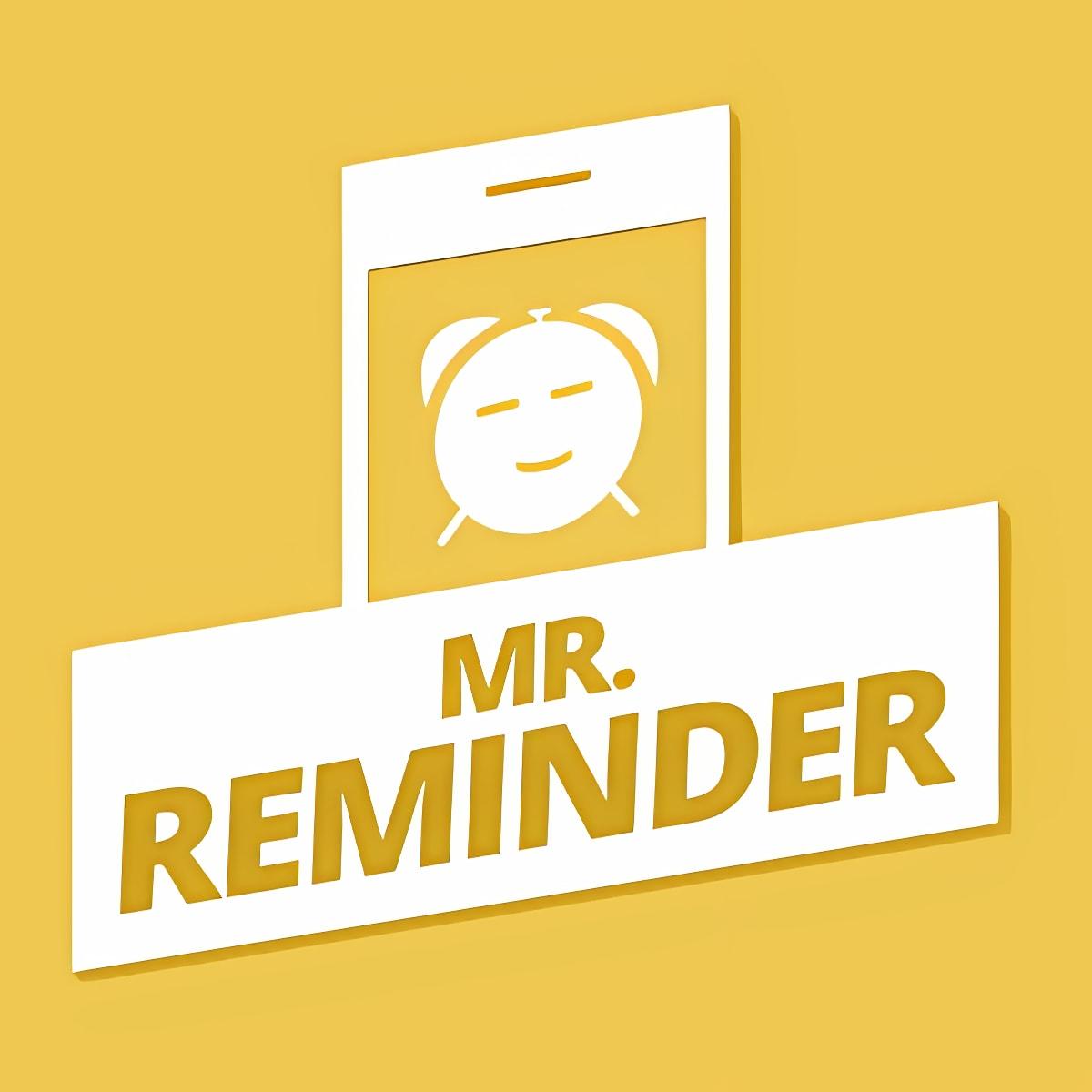 Mr. Reminder